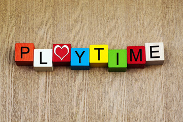 Playtime - sign for education, fun, holidays and vacations
