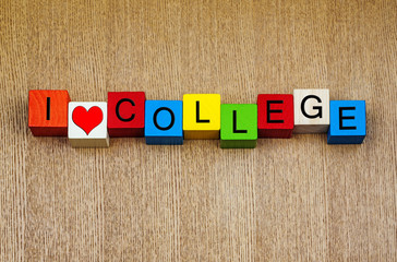 I Love College - sign for education
