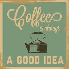 Retro Coffee is always a good idea sign