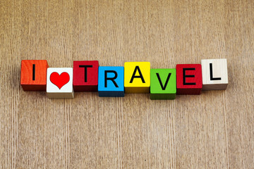 I Love Travel - sign series for travel and holidays