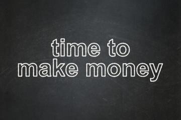 Timeline concept: Time to Make money on chalkboard background