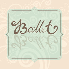 Ballet lettering