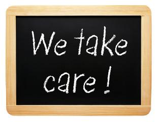 We take care !