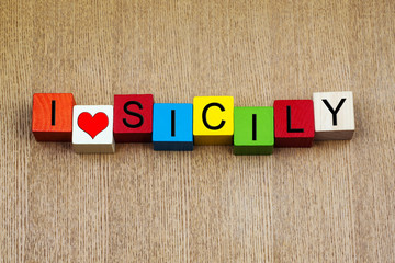 I Love Sicily, Italy, sign series, travel, islands & holidays