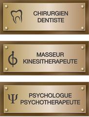 Plaque métier : dentiste, kinésithérapeute, psychologue.