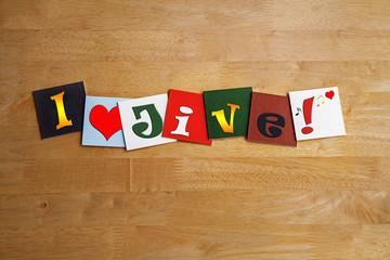 I love jive and jiving, sign series for dance music.