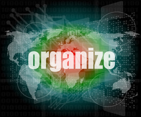 social concept: word organize on digital touch screen background