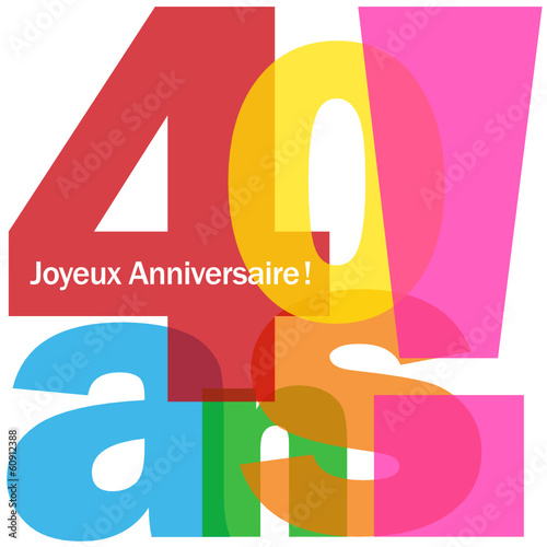 carte 40 ans joyeux anniversaire f te voeux. Black Bedroom Furniture Sets. Home Design Ideas