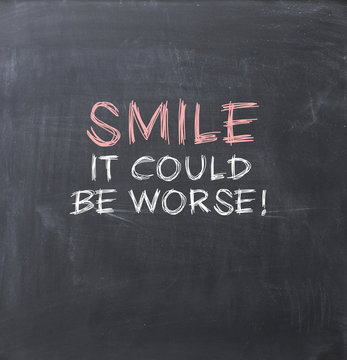 Smile it could be worse
