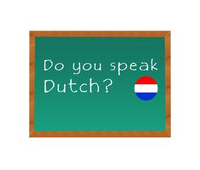 Blackboard with the text Do you speak Dutch