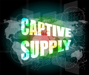 business concept: captive supply words on digital screen
