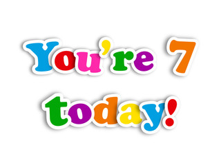 """""""YOU'RE 7 TODAY!"""" CARD (happy birthday seventh seven years old)"""
