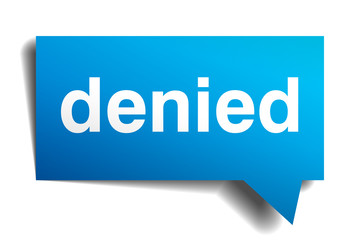 Denied blue 3d realistic paper speech bubble isolated on white
