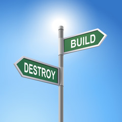 3d road sign saying destroy and build