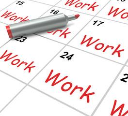 Work Calendar Shows Employment Job And Occupation
