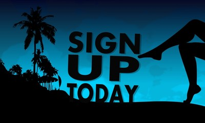 sign up today symbol on a beach