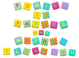 Family means father and mother I love you