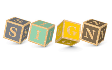 Word SIGN written with alphabet blocks