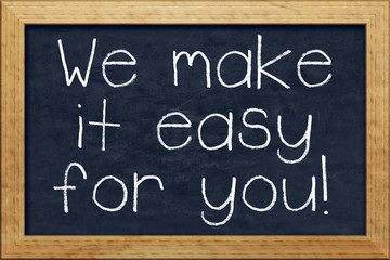chalkboard we make it easy for you