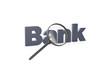 Das Wort Bank unter einer Lupe