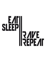 Party Eat Sleep Rave Repeat Design