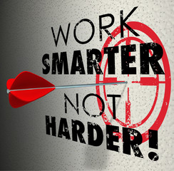 Work Smarter Not Harder Arrow Target Goal Effective Efficient Pr