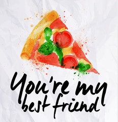 Pizza watercolor You're my best friend