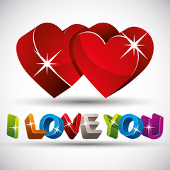 I love you phrase made with 3d colorful letters and two hearts