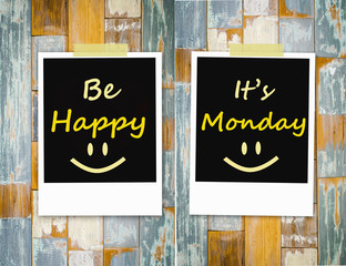 Be happy ,It's  Monday on grunge wooden background