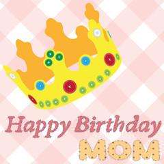Greeting card. Happy Birthday mom