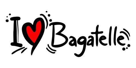 Bagatelle love