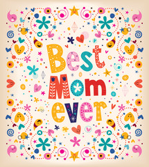 Happy Mothers Day card Best Mom Ever