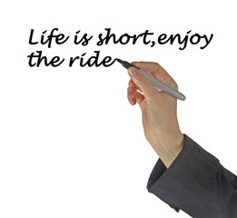 Life is short, enjoy the ride