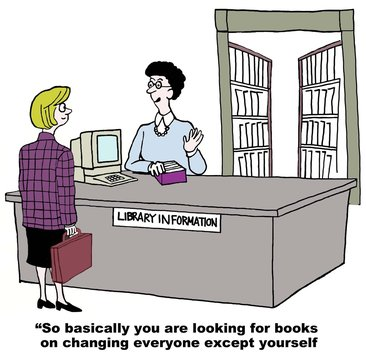 """""""... books on changing everyone except yourself."""""""