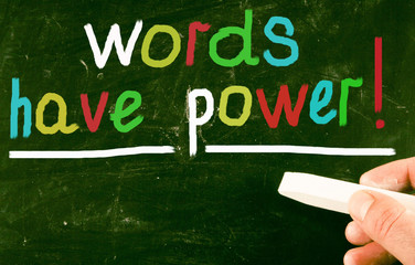 words have power!
