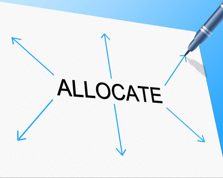 Allocation Allocate Represents Give Out And Allocating