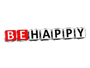 3D Word Be Happy on white background