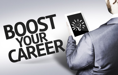 Business man with the text Boost your Career in a concept image