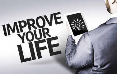 Business man with the text Improve your Life