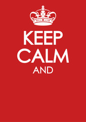 keep calm poster template with similar crown vector