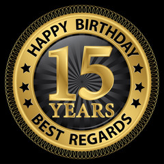 15 years happy birthday best regards gold label,vector illustrat