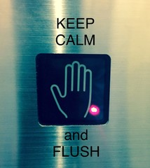 Keep Calm and Flush