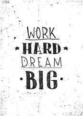 Quote. Work hard dream big