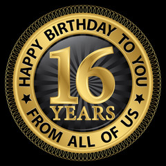 16 years happy birthday to you from all of us gold label,vector