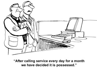 """""""After calling service every day... decided it is possessed."""""""