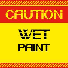 Caution.Wet paint