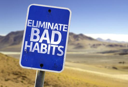 Eliminate Bad Habits sign with a desert background