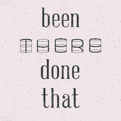 Quote: Been There Done That