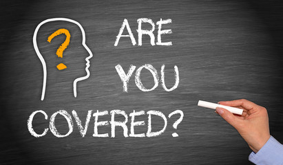 Are you covered ? Insurance Concept Chalkboard
