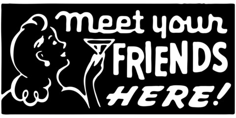 Meet Your Friends Here